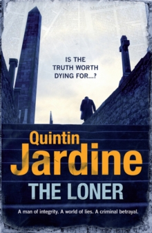 The Loner : A man of integrity. A world of lies. A criminal betrayal., Paperback / softback Book
