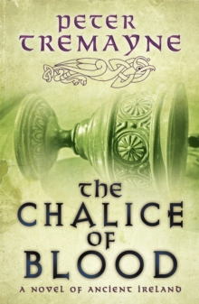 The Chalice of Blood (Sister Fidelma Mysteries Book 21) : A chilling medieval mystery set in 7th century Ireland, Paperback / softback Book