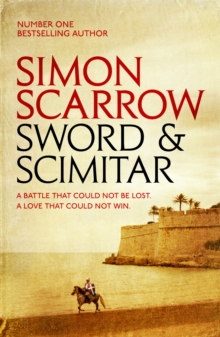 Sword and Scimitar : A fast-paced historical epic of bravery and battle, Paperback / softback Book