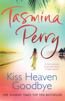 Kiss Heaven Goodbye : A hot summer. A private island. A dark secret., Paperback / softback Book
