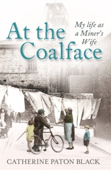 At the Coalface : My life as a miner's wife, Paperback / softback Book