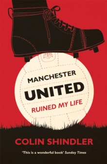 Manchester United Ruined My Life, Paperback / softback Book