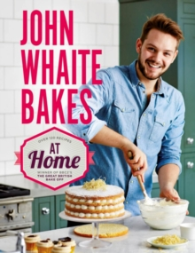 John Whaite Bakes at Home, Hardback Book