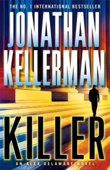Killer (Alex Delaware series, Book 29) : A riveting, suspenseful psychological thriller, Paperback / softback Book