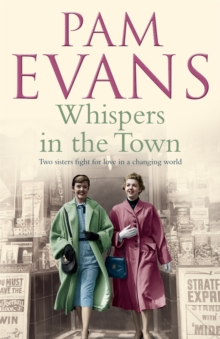 Whispers in the Town : Two sisters fight for love in a changing world, Paperback / softback Book