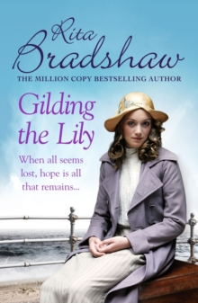 Gilding the Lily : A captivating saga of love, sisters and tragedy, EPUB eBook