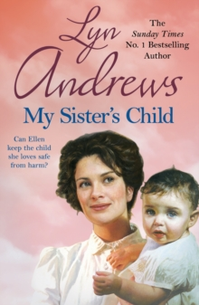 My Sister's Child : A gripping saga of danger, abandonment and undying devotion, EPUB eBook