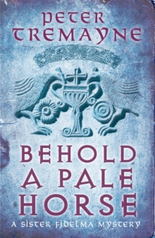 Behold A Pale Horse (Sister Fidelma Mysteries Book 22), Paperback / softback Book