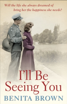 I'll Be Seeing You : A whirlwind romance is tested by war and ambition, Paperback / softback Book