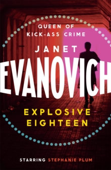 Explosive Eighteen : A fiery and hilarious crime adventure, Paperback / softback Book