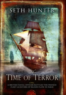 The Time of Terror : An action-packed maritime adventure of battle and bloodshed during the French Revolution, EPUB eBook