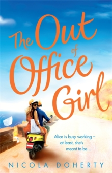 The Out of Office Girl: Summer comes early with this gorgeous rom-com!, Paperback Book