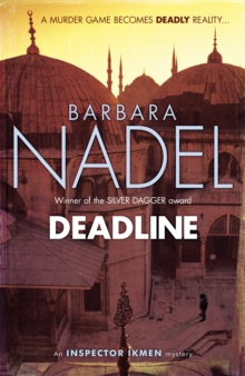 Deadline (Inspector Ikmen Mystery 15) : A thrilling murder mystery set in the heart of Istanbul, Paperback / softback Book