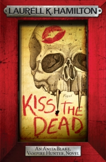 Kiss the Dead, Paperback / softback Book