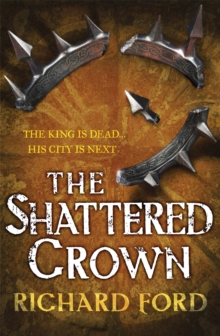 The Shattered Crown (Steelhaven: Book Two), Paperback Book