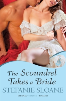 The Scoundrel Takes a Bride: Regency Rogues Book 5, Paperback Book