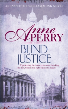 Blind Justice (William Monk Mystery, Book 19) : A dangerous hunt for justice in a thrilling Victorian mystery, Paperback Book