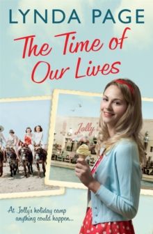The Time Of Our Lives : At Jolly's Holiday Camp, anything could happen... (Jolly series, Book 1), Paperback / softback Book