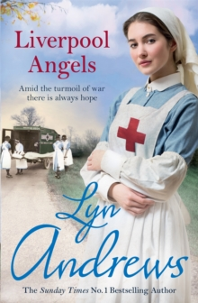 Liverpool Angels : A completely gripping saga of love and bravery during WWI, Paperback Book