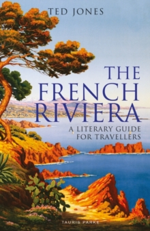 The French Riviera : A Literary Guide for Travellers, Paperback / softback Book
