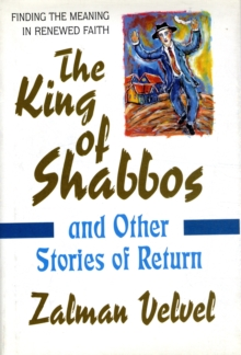 King of Shabbos : And Other Stories of Return, Hardback Book