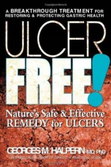 Ulcer Free! : Natures Safe & Effective Remedy for Ulcers, Paperback Book