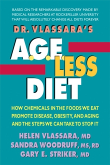 Dr. Vlassara's  A.G.E.-Less Diet : How Chemicals in the Foods We Eat Promote Disease, Obesity, and Aging and the Steps We Can Take to Stop it, Paperback Book