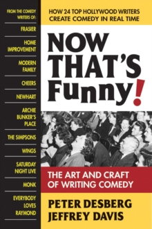 Now Thats Funny! : The Art and Craft of Writing Comedy, Paperback Book