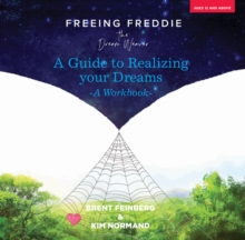 FREEING FREDDIE THE DREAMWEAVER THE WORK, Paperback Book