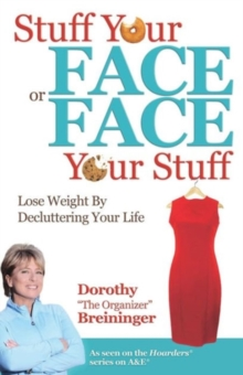 Stuff Your Face or Face Your Stuff, Paperback Book