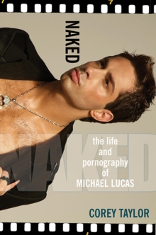 Naked: The Life And Pornography Of Michael Lucas, EPUB eBook