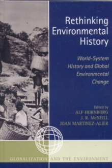 Rethinking Environmental History : World-System History and Global Environmental Change, Paperback Book