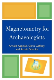 Magnetometry for Archaeologists, Paperback Book