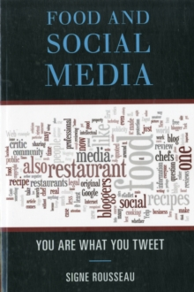 Food and Social Media : You are What You Tweet, Paperback Book