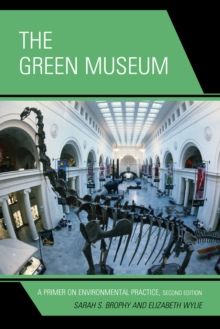 The Green Museum : A Primer on Environmental Practice, EPUB eBook