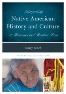 Interpreting Native American History and Culture at Museums and Historic Sites, Paperback Book