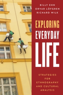 Exploring Everyday Life : Strategies for Ethnography and Cultural Analysis, EPUB eBook