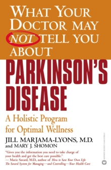 What Your Doctor May Not Tell You About(TM): Parkinson's Disease : A Holistic Program for Optimal Wellness, EPUB eBook