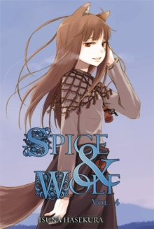 Spice and Wolf, Vol. 4 (light novel), Paperback / softback Book