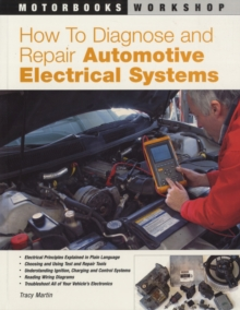 How to Diagnose and Repair Automotive Electrical Systems, Paperback Book
