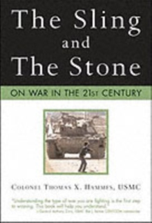 The Sling and the Stone : On War in the 21st Century, Paperback Book