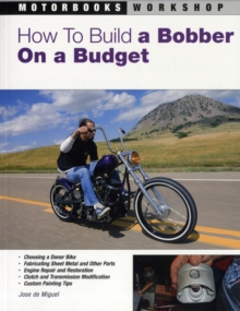 How to Build a Bobber on a Budget, Paperback / softback Book