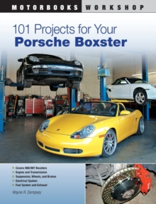 101 Projects for Your Porsche Boxster, Paperback / softback Book