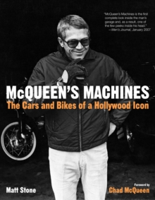 McQueen's Machines : The Cars and Bikes of a Hollywood Icon, Paperback Book