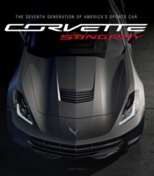 Corvette Stingray : The Seventh Generation of America's Sports Car, Hardback Book