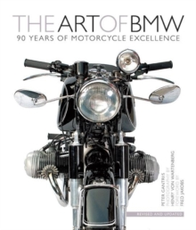 The Art of BMW : 90 Years of Motorcycle Excellence, Hardback Book