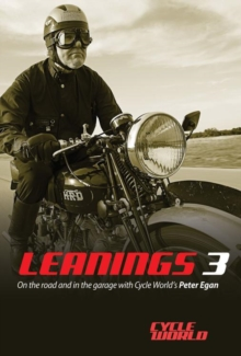 Leanings 3 : On the Road and in the Garage with Cycle World's Peter Egan, Hardback Book