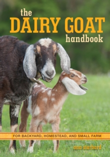 The Dairy Goat Handbook : For Backyard, Homestead, and Small Farm, Paperback / softback Book