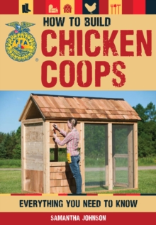 How to Build Chicken Coops : Everything You Need to Know, Paperback Book