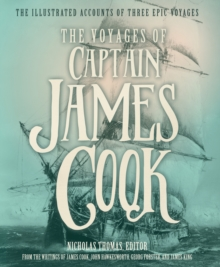 The Voyages of Captain James Cook : The Illustrated Accounts of Three Epic Pacific Voyages, Hardback Book